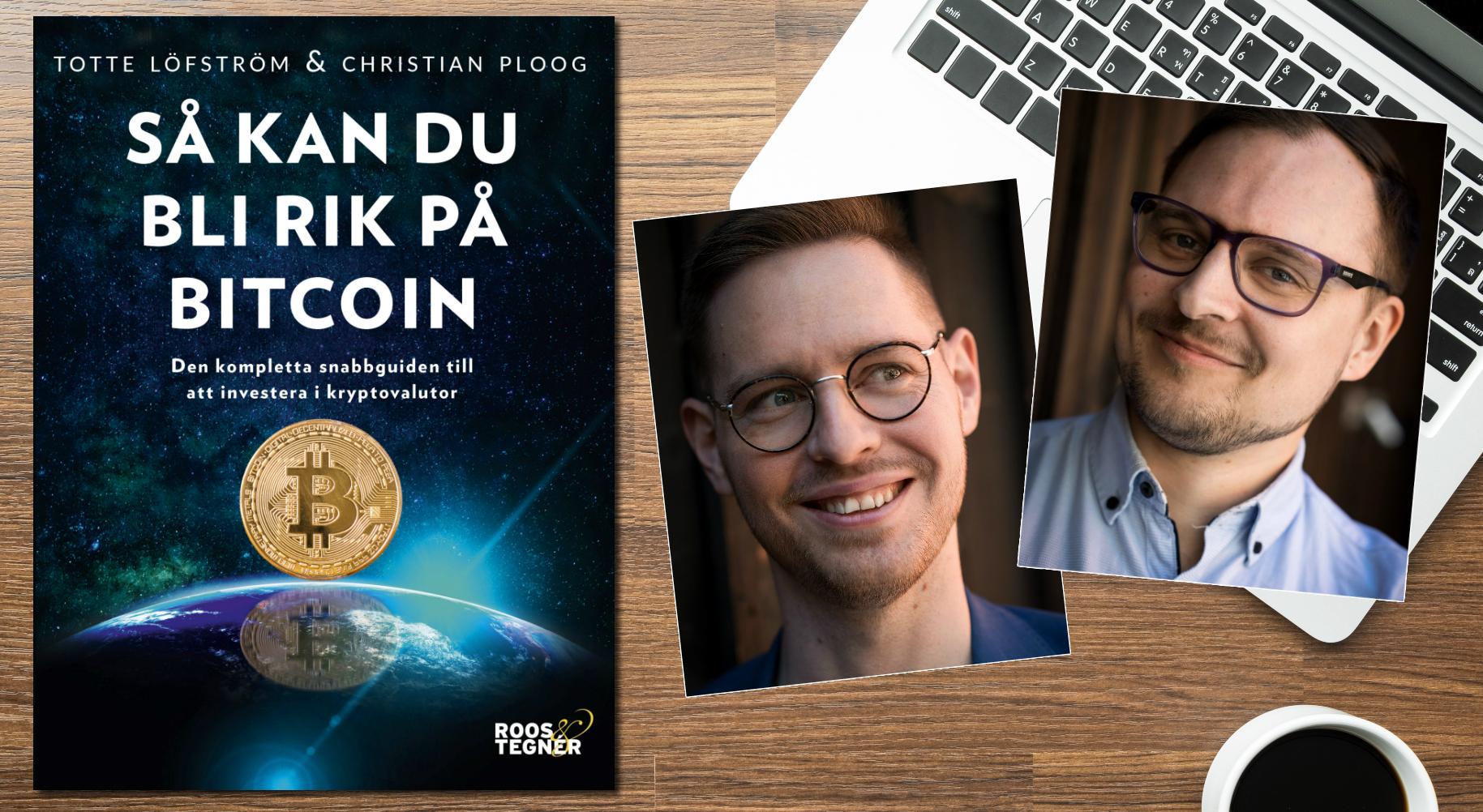 Så kan du bli rik på bitcoin: Den kompletta snabbguiden till att investera i kryptovalutor